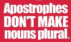 Apostrophes-dont-make-nouns-plural