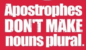 Apostrophes-dont-make-nouns-plural