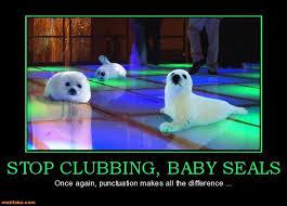 Stop clubbing baby seals